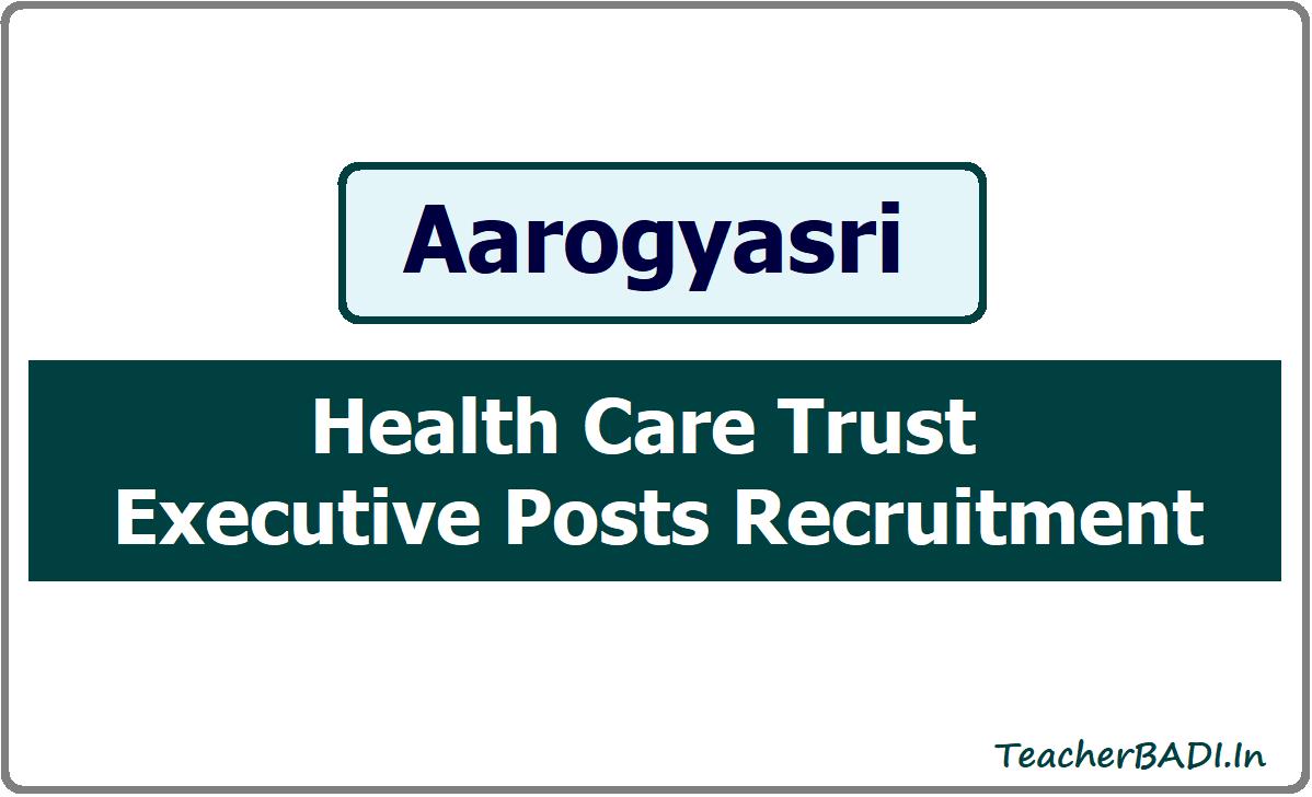 Aarogyasri Health Care Trust Executive Posts Recruitment