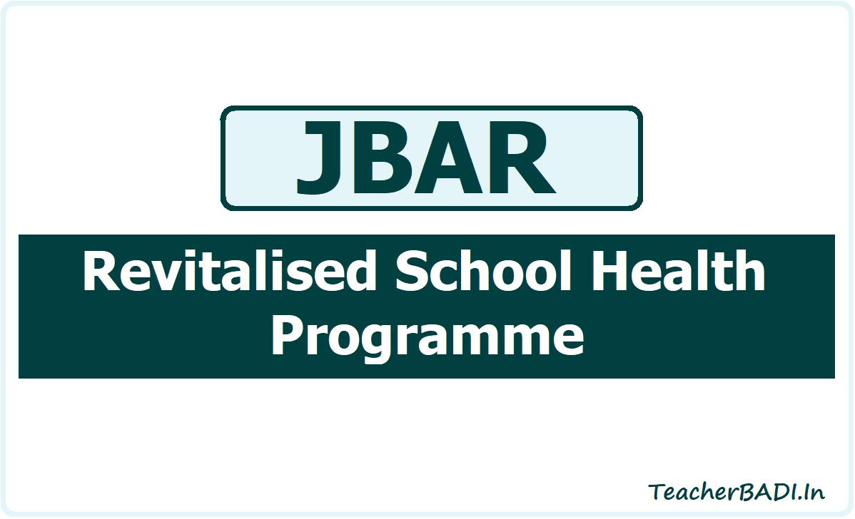 JBAR Revitalised School Health Programme