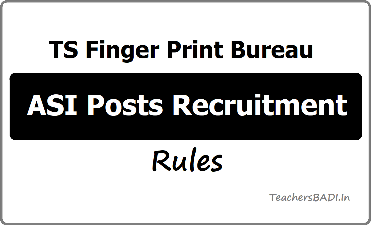 TS Finger Print Bureau ASI Posts Recruitment Rules