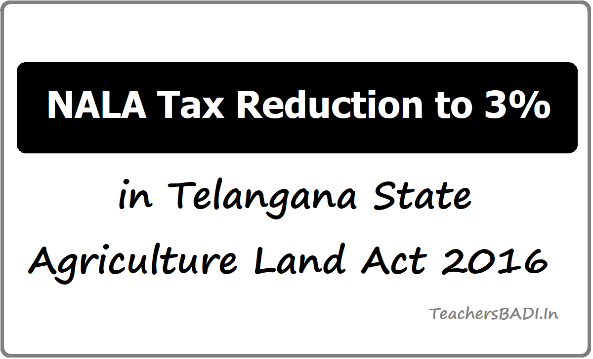 NALA Tax Reduction to 3% in Telangana State