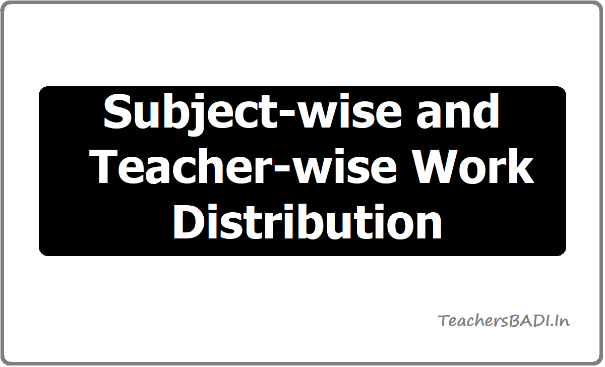 Subject-wise and Teacher-wise Work Distribution