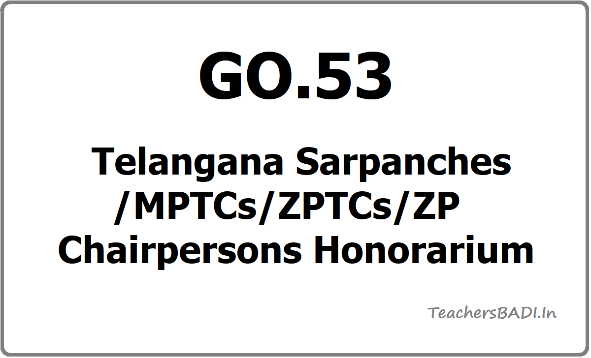Telangana Sarpanches/MPTCs/ZPTCs/ZP Chairpersons Honorarium