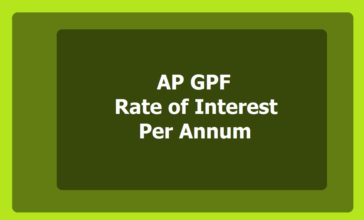 AP GPF Rate of Interest per annum