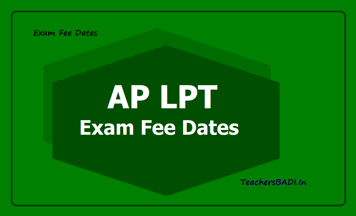 AP LPT Exams Fee Dates
