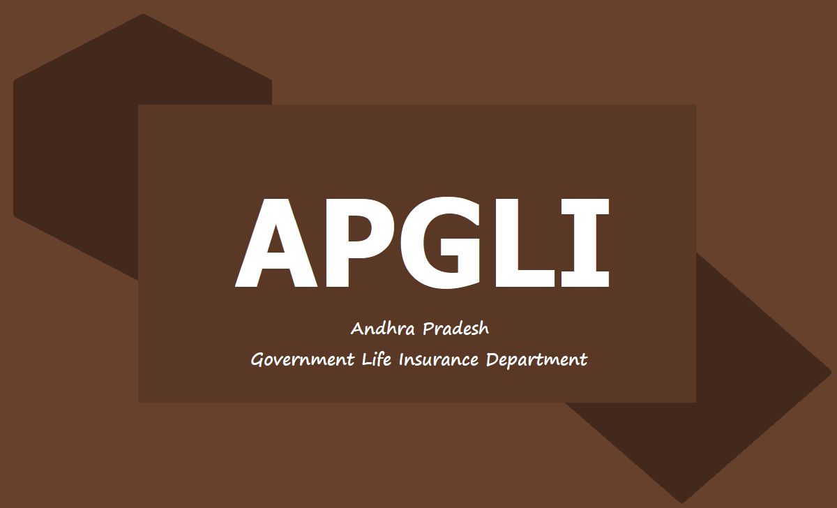 APGLI is an Andhra Pradesh Government Life Insurance Department