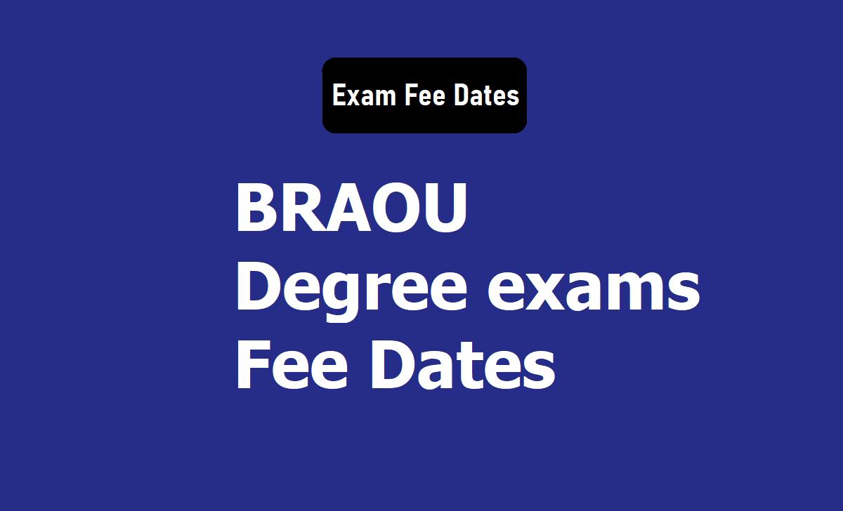 BRAOU Degree exams Fee Due Dates 2019