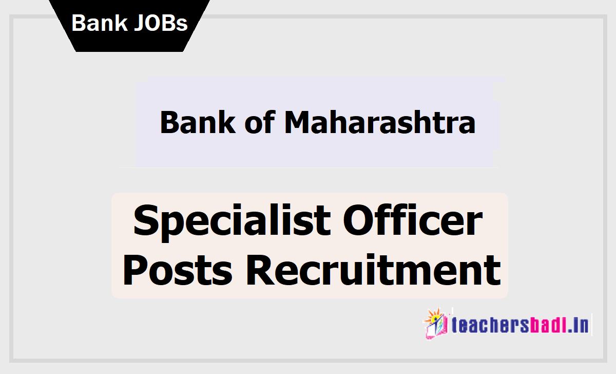 Bank of Maharashtra Specialist Officer Posts Recruitment 2020