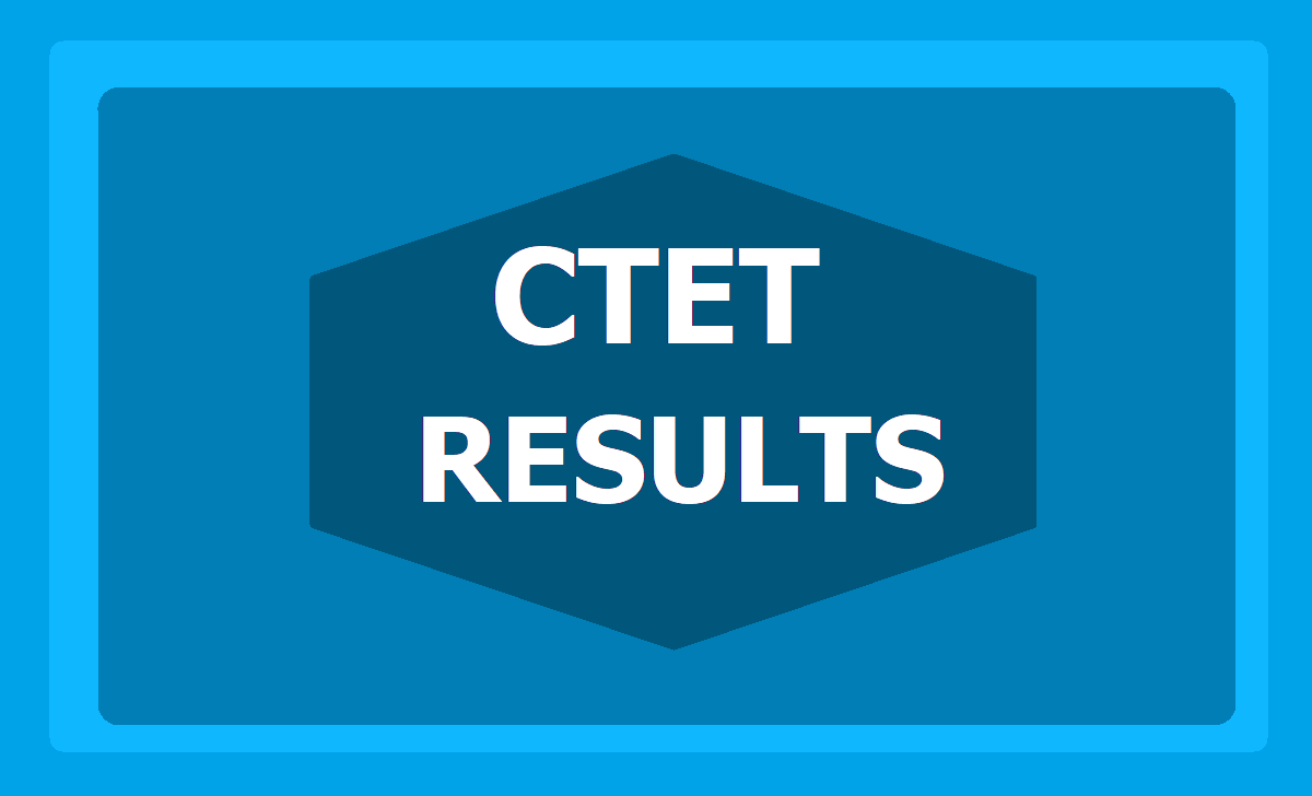 CBSE CTET Results 2020
