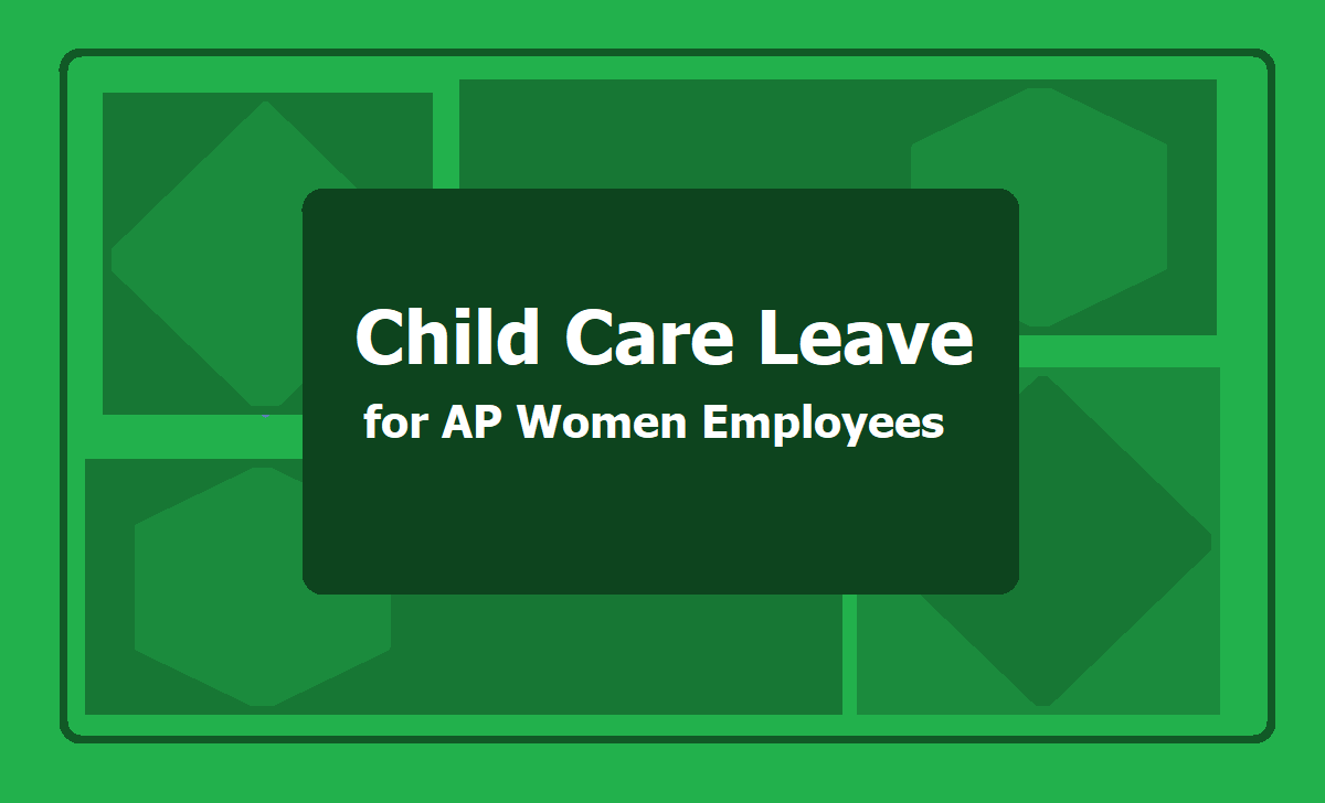 Child Care Leave for AP Women Employees
