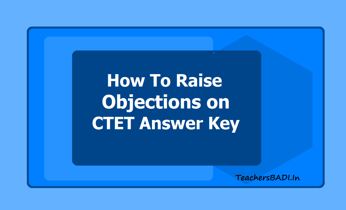 How To Raise Objections on CTET Answer Key 2020?