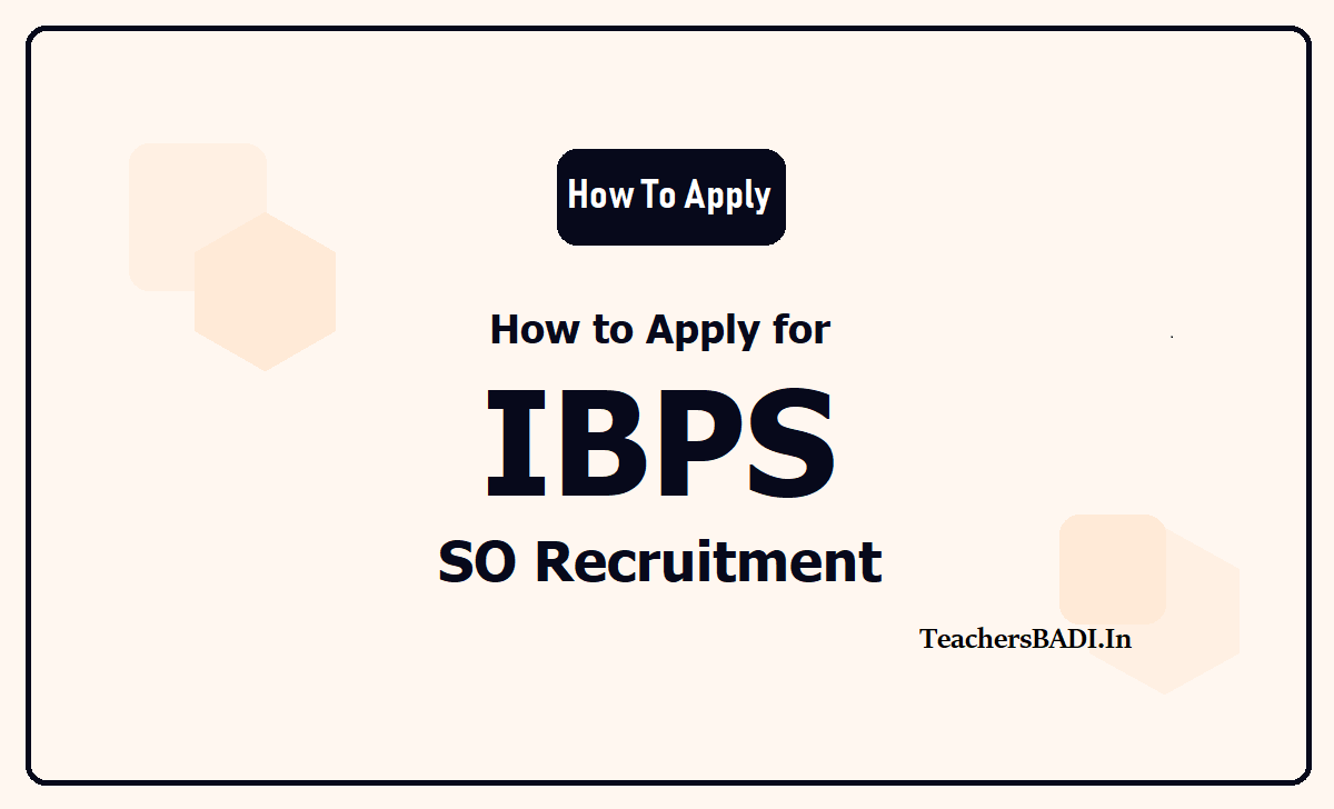 How to Apply for IBPS Specialist Officers Recruitment 2020