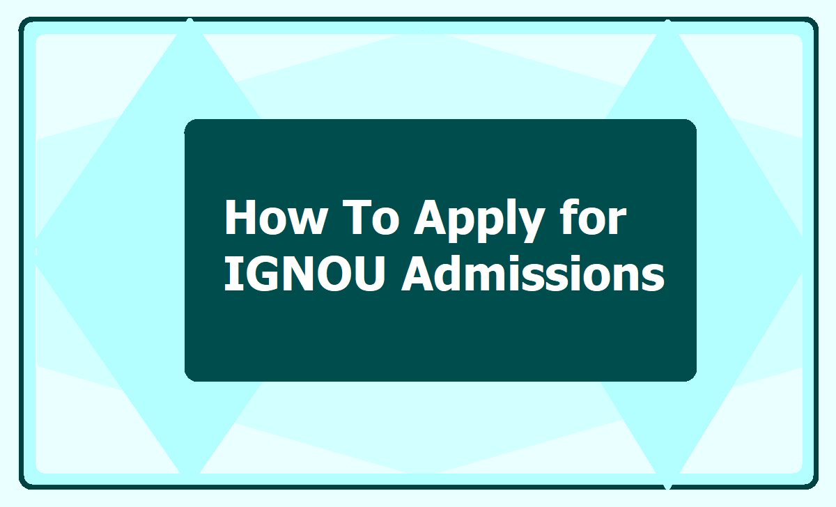How to Apply for IGNOU Admissions 2020