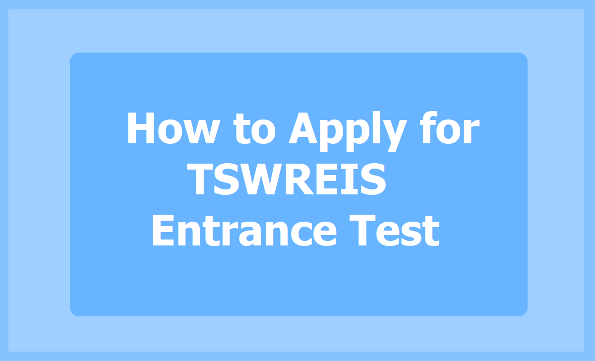 How to Apply for TSWREIS Entrance Test 2020