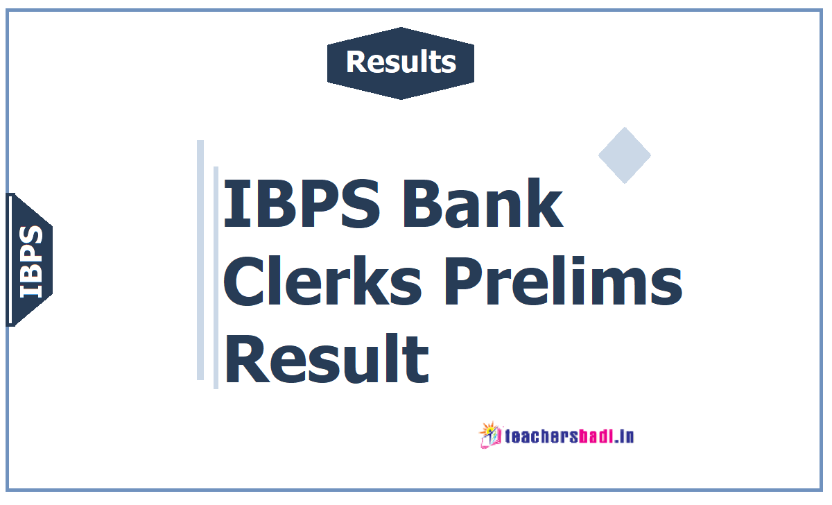 IBPS Bank Clerk Prelims Result 2019