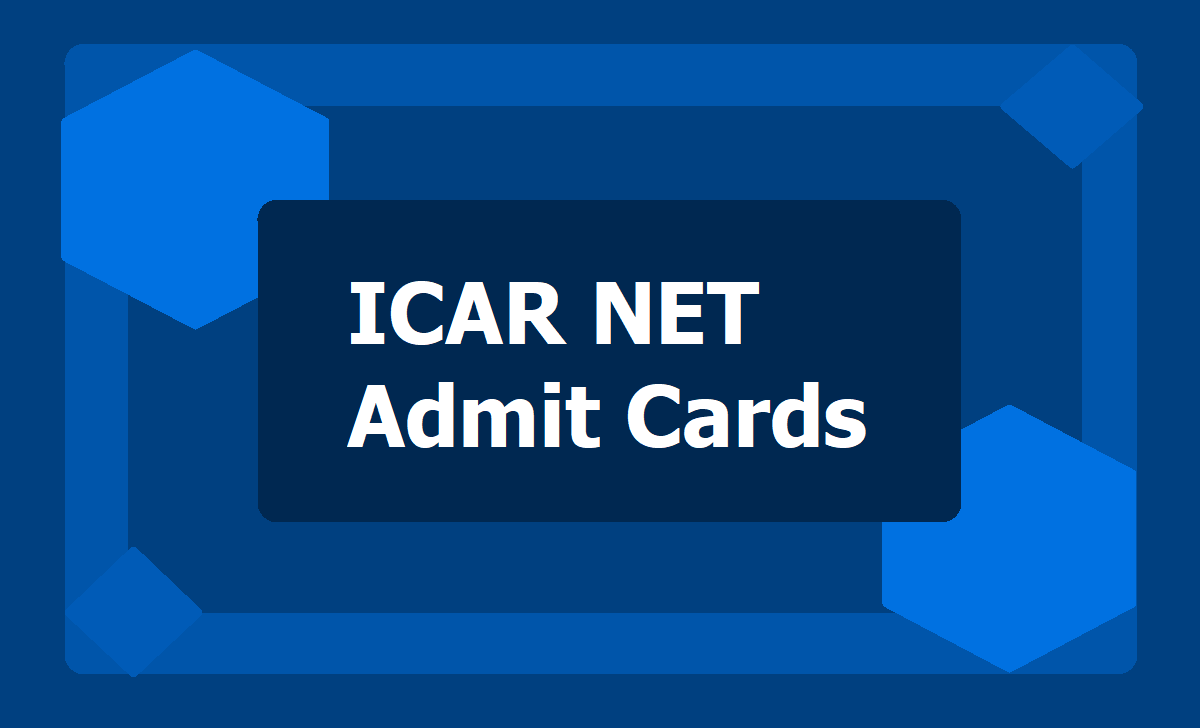 ICAR NET Admit Cards 2020