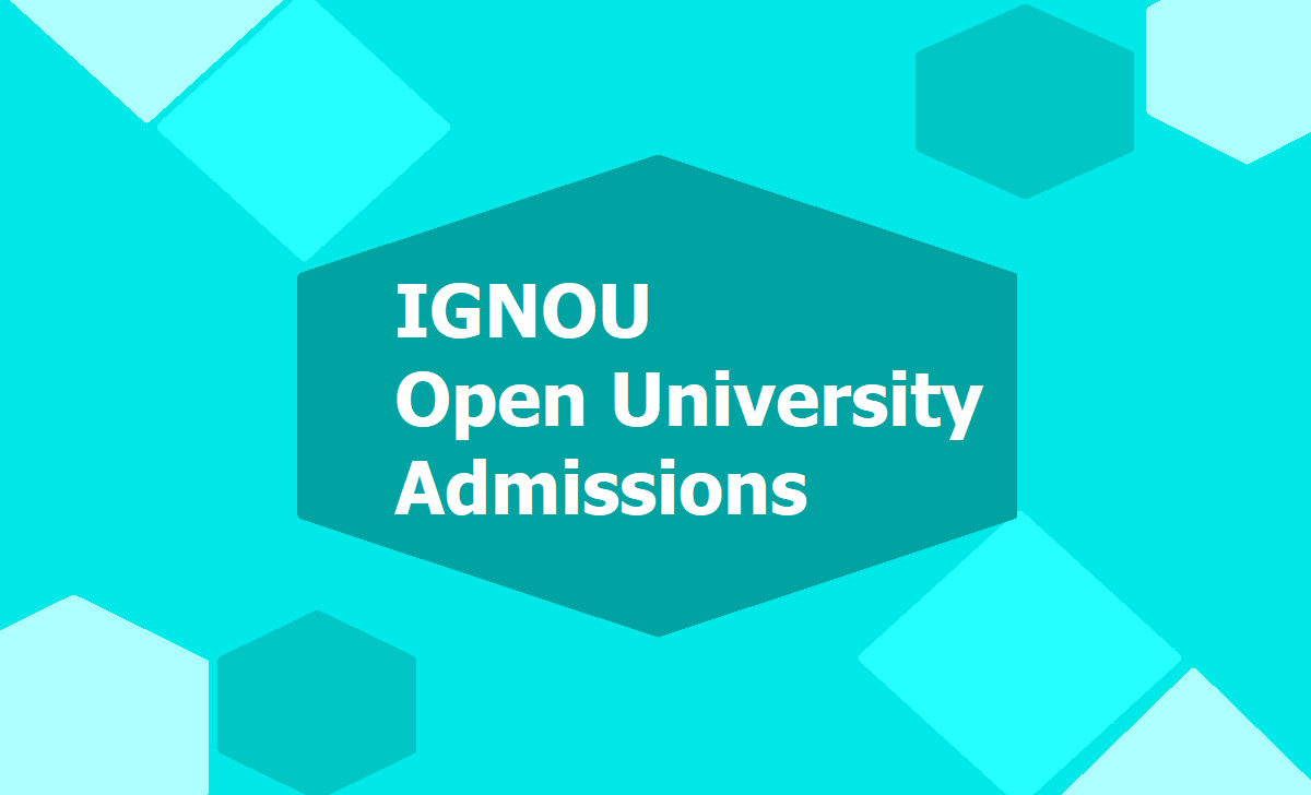IGNOU Open University Admissions 2020