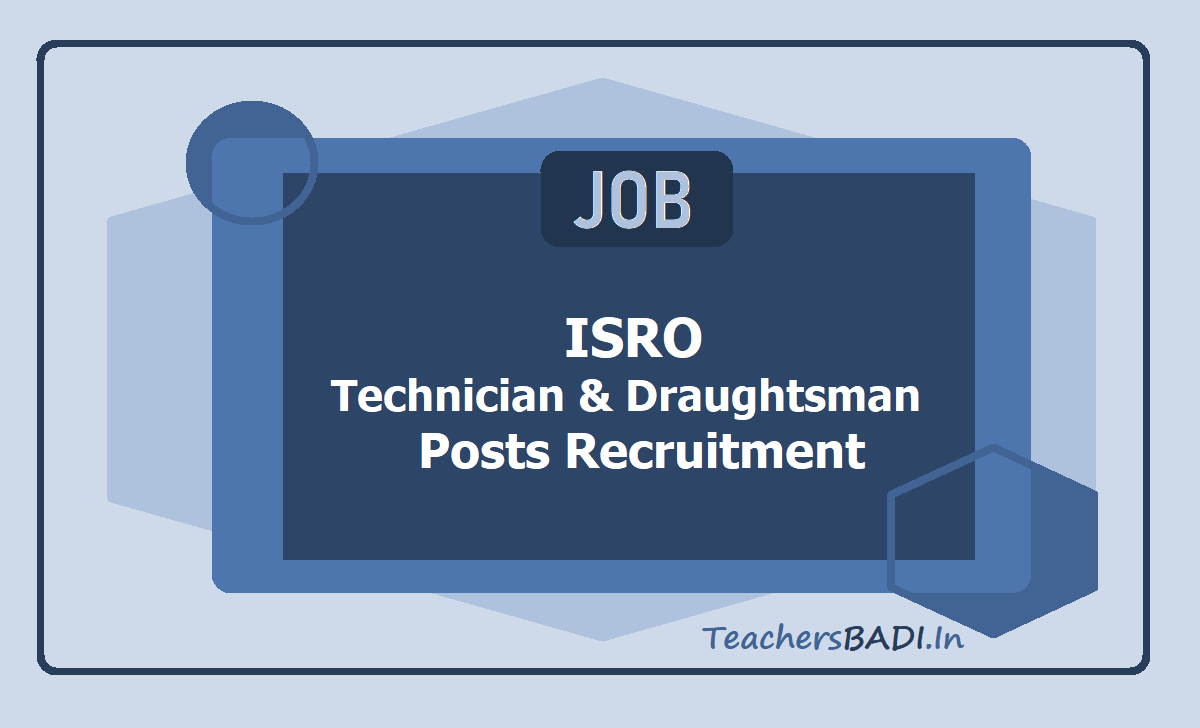 ISRO Technician and Draughtsman posts Recruitment 2020