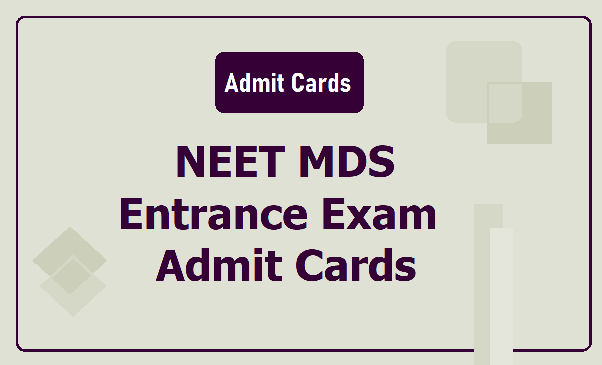 NEET MDS Entrance Exam Admit Cards 2020 download