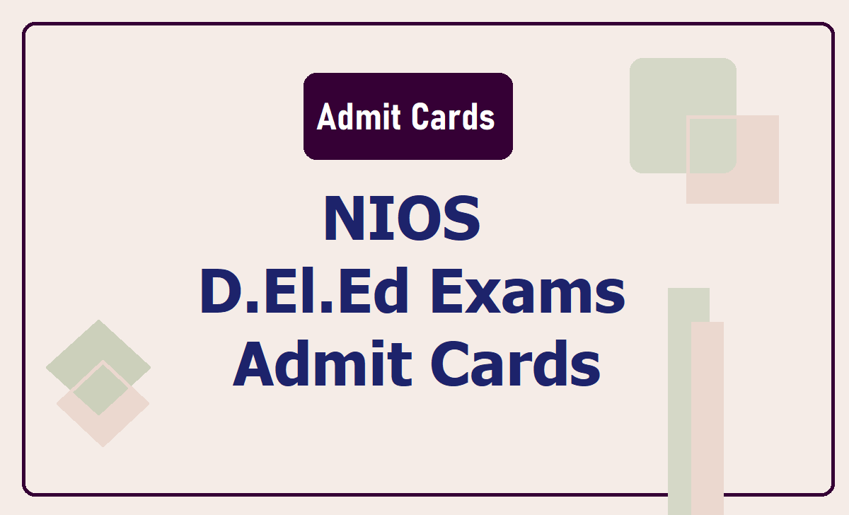NIOS D.El.Ed Admit Cards 2020 download now