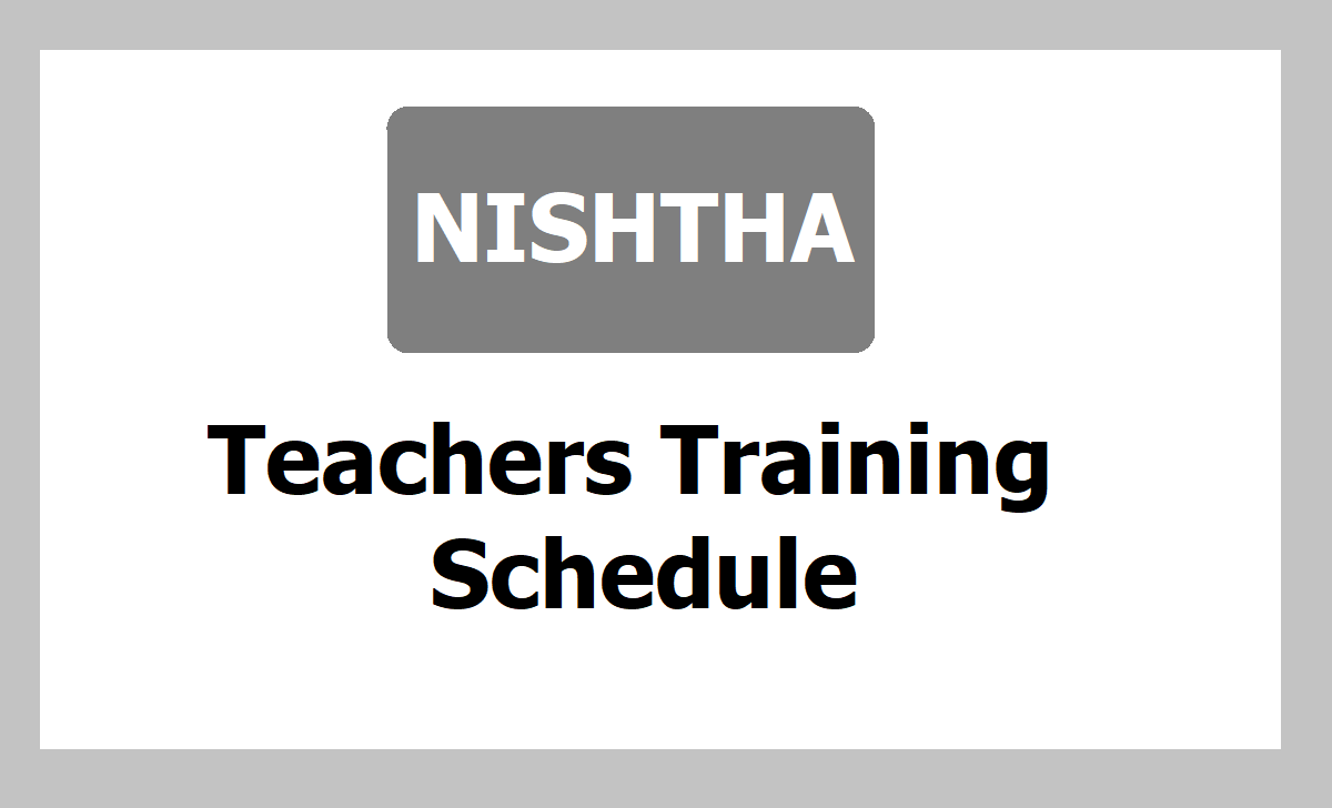 NISHTHA Teachers Training Schedule