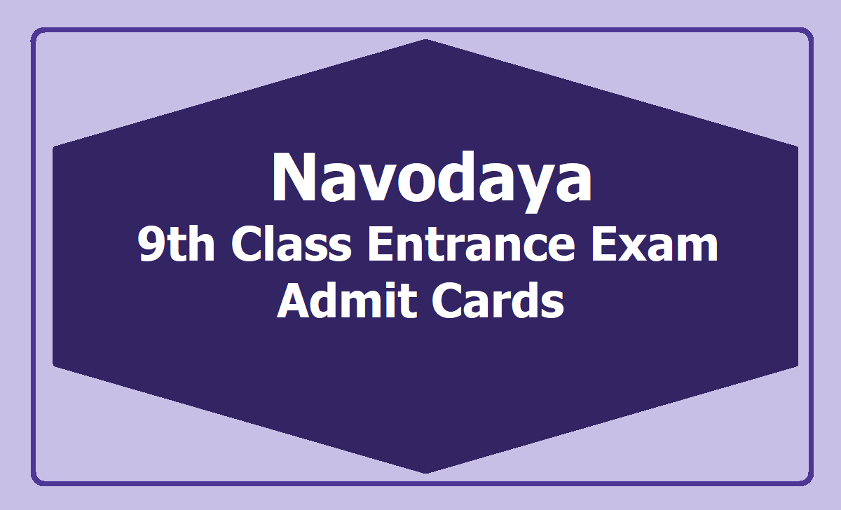 Navodaya 9th Class Entrance Exam Admit Cards