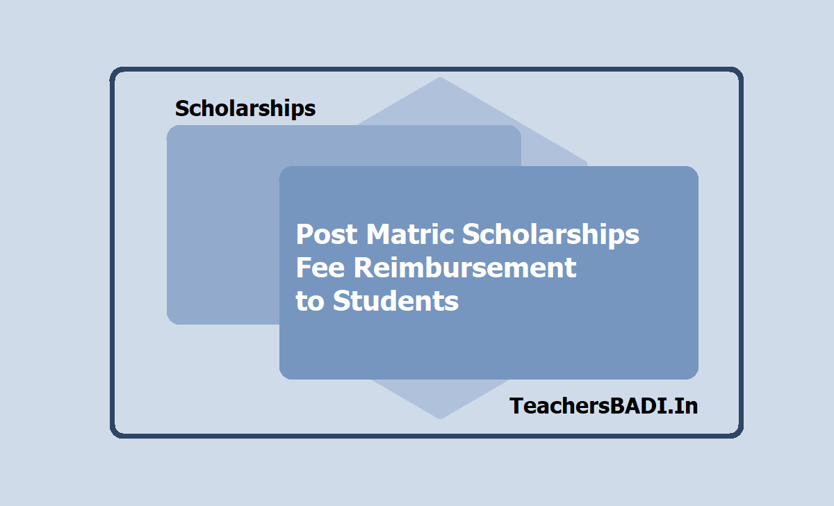 Post Matric Scholarships, Fee Reimbursement to Students