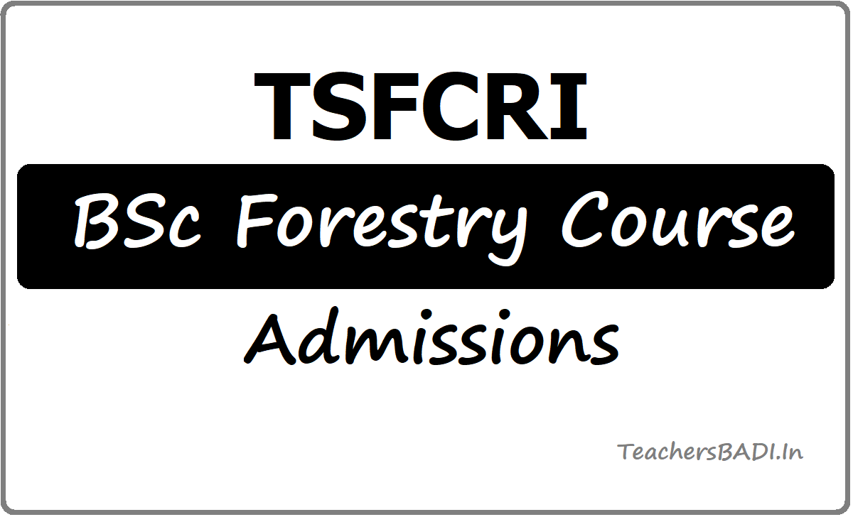TSFCRI BSc Forestry Course Admissions