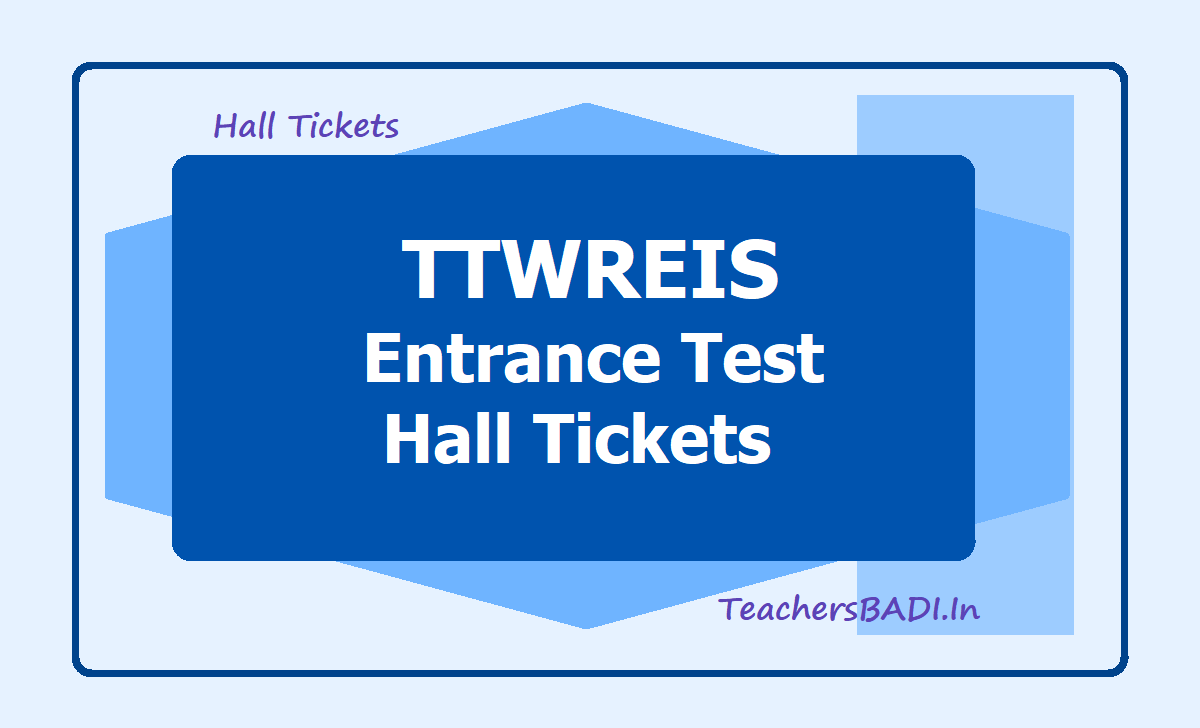 TTWREIS Entrance Test Hall Tickets