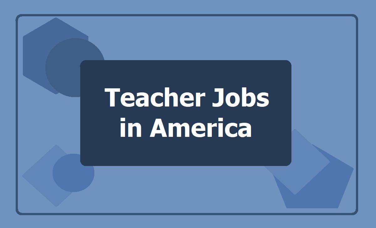 Teacher Jobs in America 2020