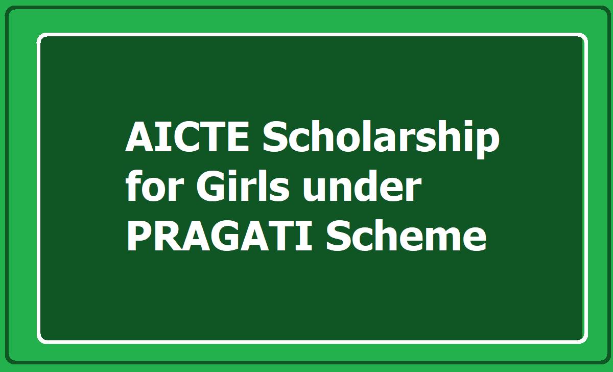 AICTE Scholarship for Girls under PRAGATI Scheme