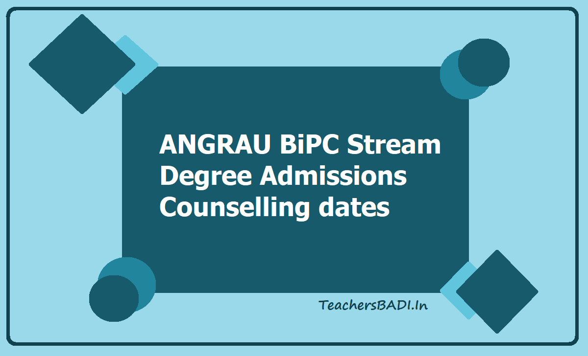 ANGRAU BiPC Stream Degree Admissions Counselling dates