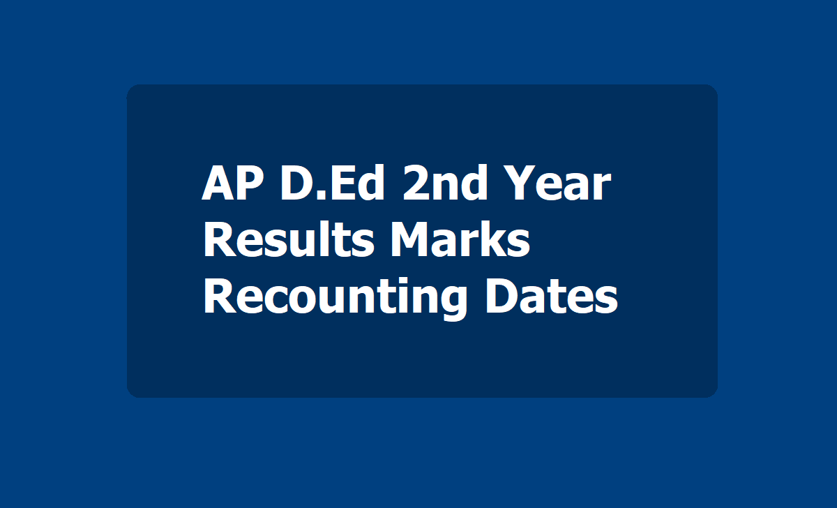 AP D.Ed 2nd Year Results Marks Recounting Dates