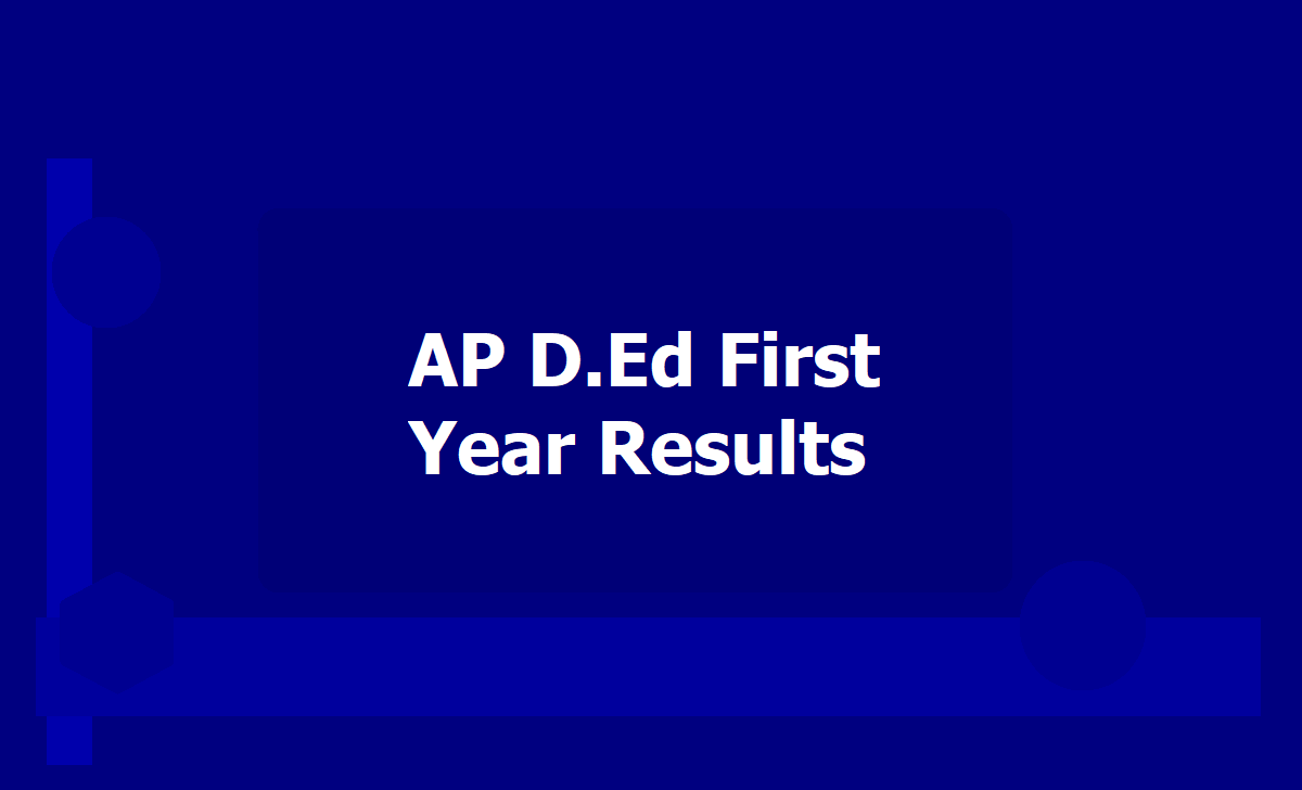 AP D.Ed First Year Exam Results 2020