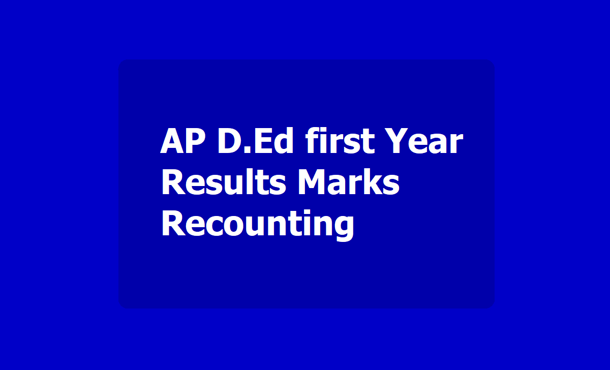 AP D.Ed first year results Marks Recounting 2020
