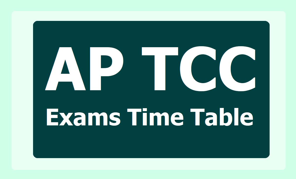 AP TCC TTC Exams Time Table