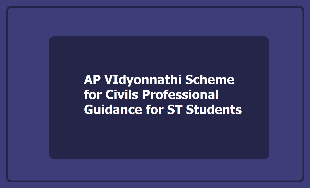 AP VIdyonnathi Scheme for Civil Services Exams Professional Guidance for ST Students