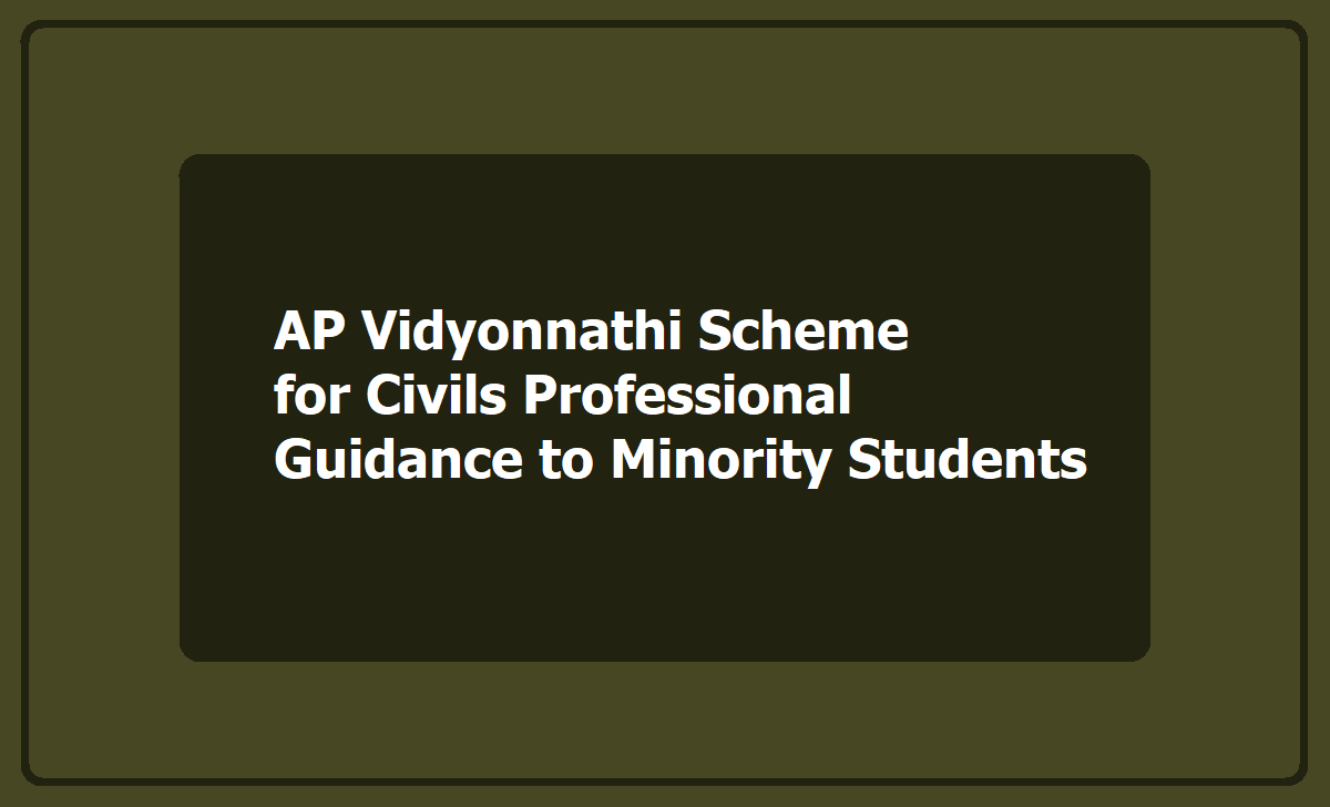 AP VIdyonnathi Scheme for Civil Services Exams Professional Guidance to Minority Students