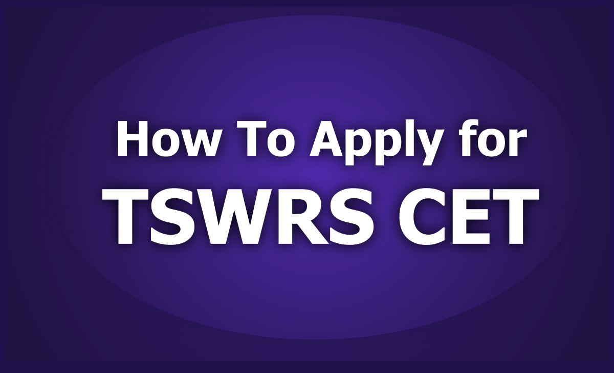 Apply for TSWRS CET