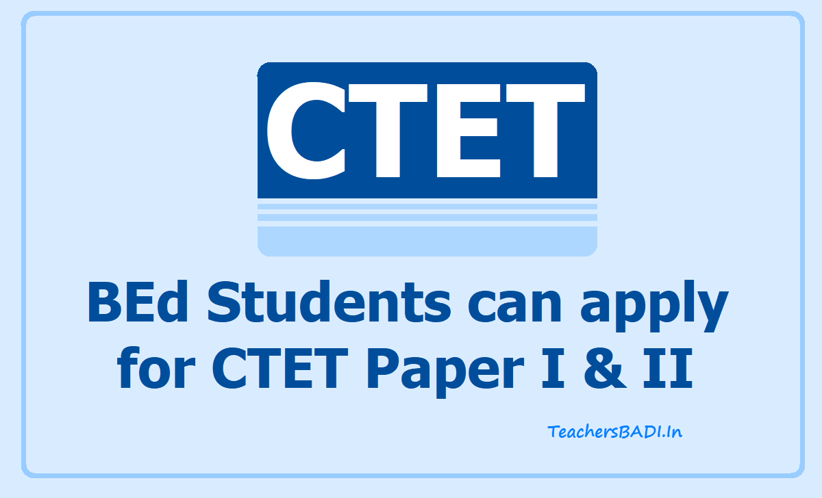 BEd Students Can Apply for CTET Paper I &  Paper II