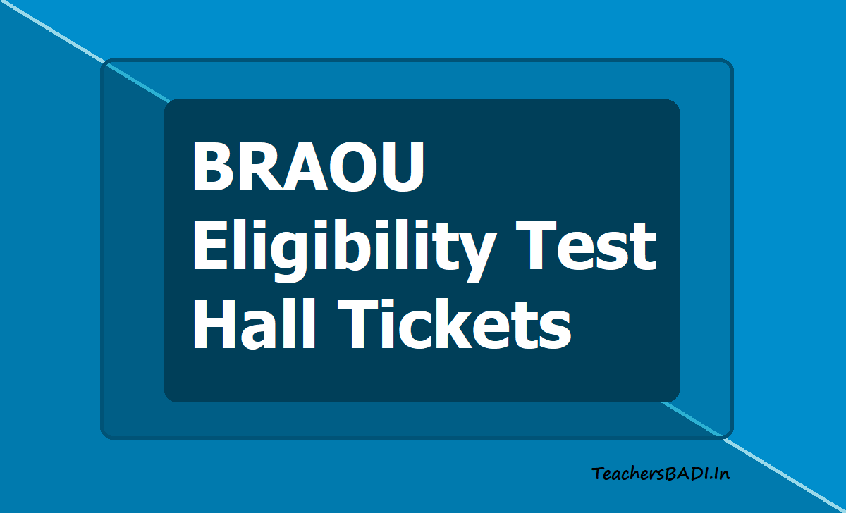 BRAOU Eligibility Test Hall Tickets