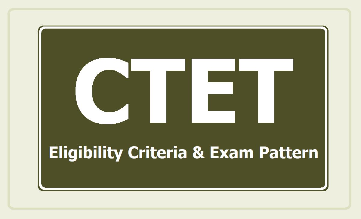 CTET Eligibility Criteria & Exam Pattern 2020