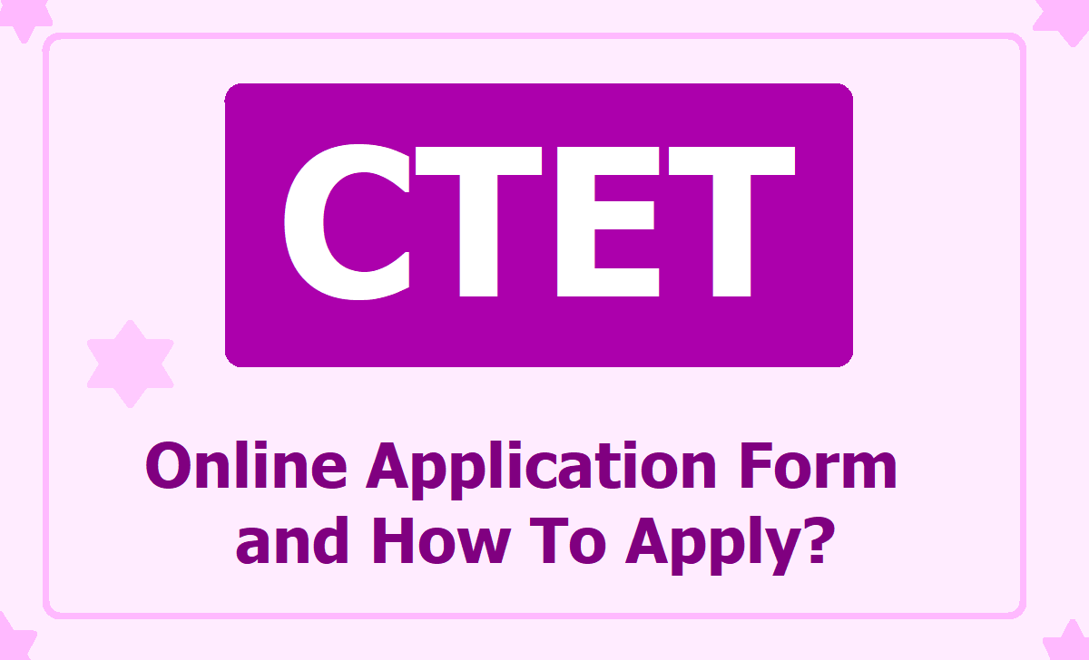 CTET Online Application form - How to Apply?