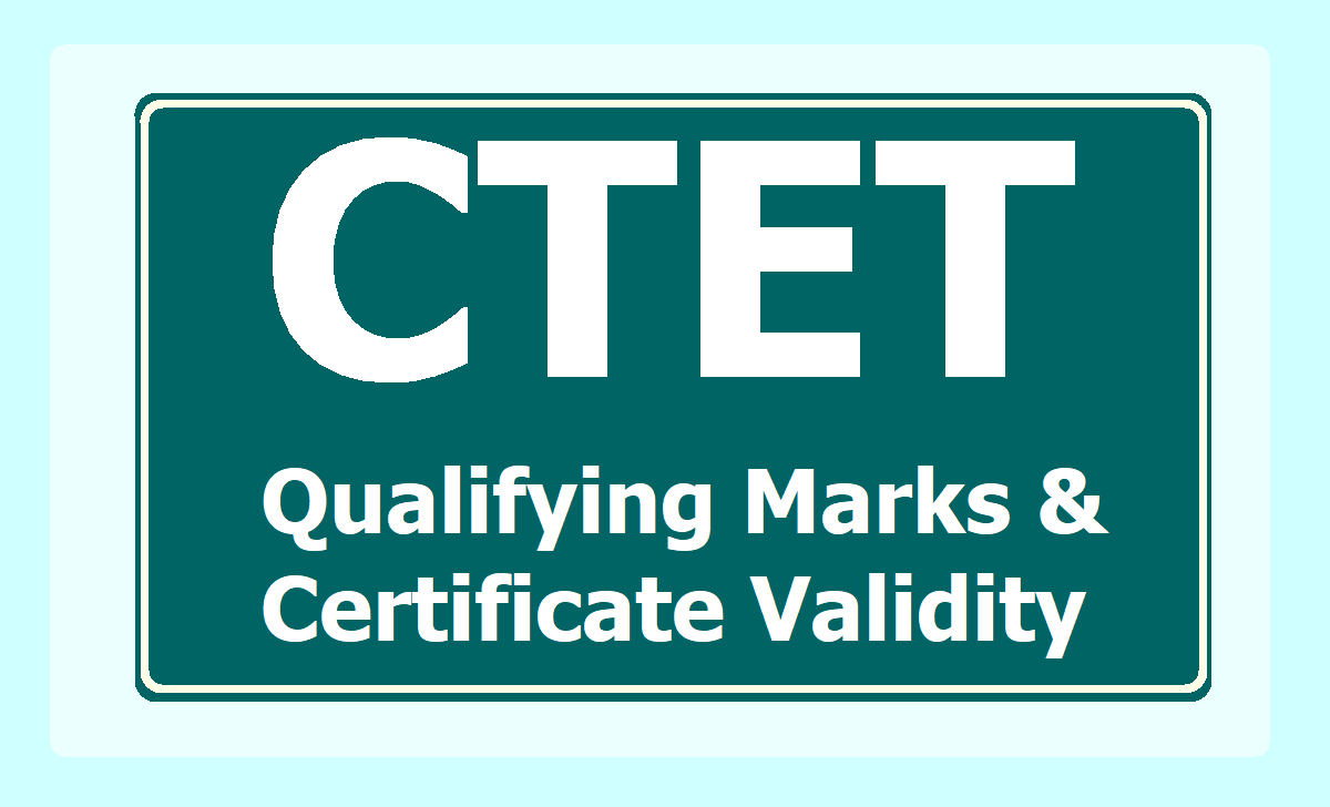 CTET Qualifying Marks & Certificate Validity 2020