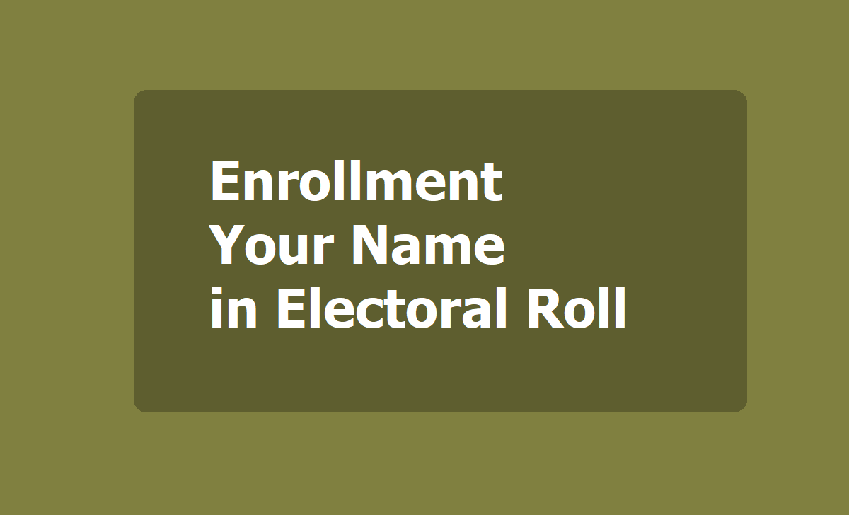 Enrollment Your Name in Electoral Roll