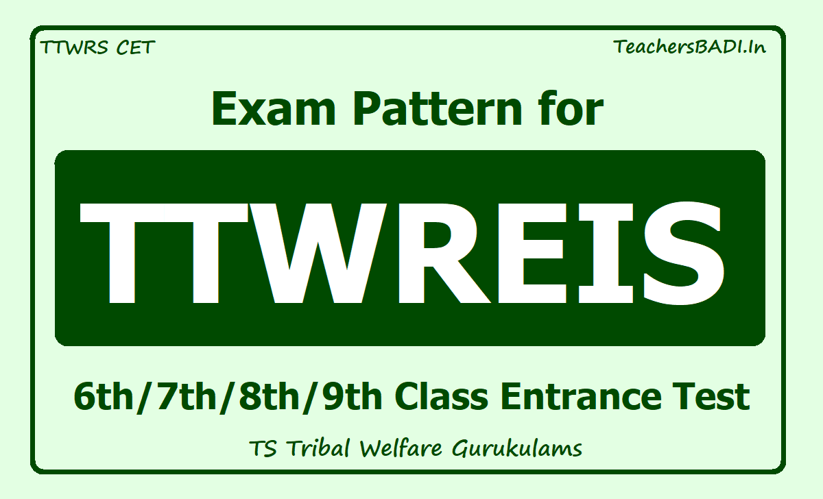Exam pattern for TTWREIS 6th 7th 8th 9th Class Entrance Test