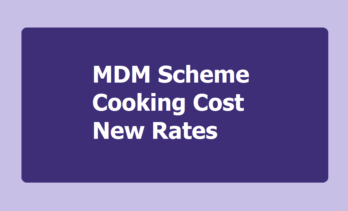 GOI, MHRD MDM Scheme Cooking Cost New Rates for Schools 2020
