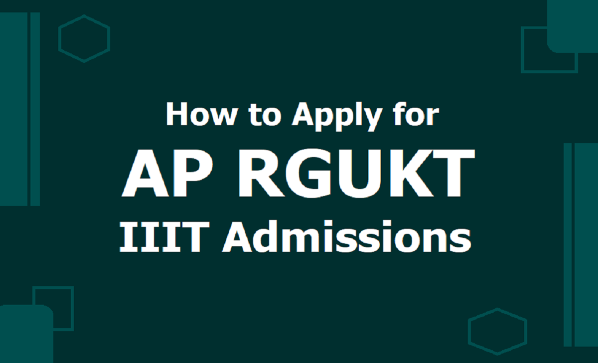 How To Apply for AP RGUKT IIIT Admissions