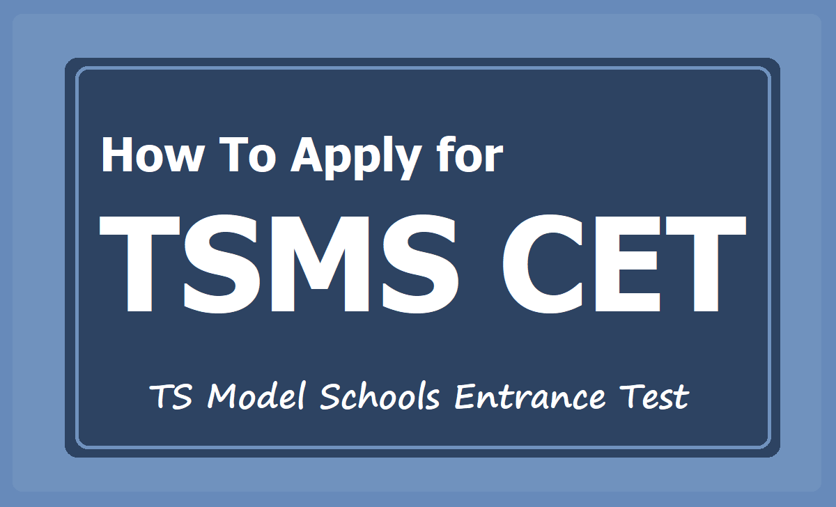 How To Apply for TSMS CET