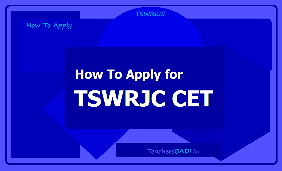 How To Apply for TSWRJC CET 2020