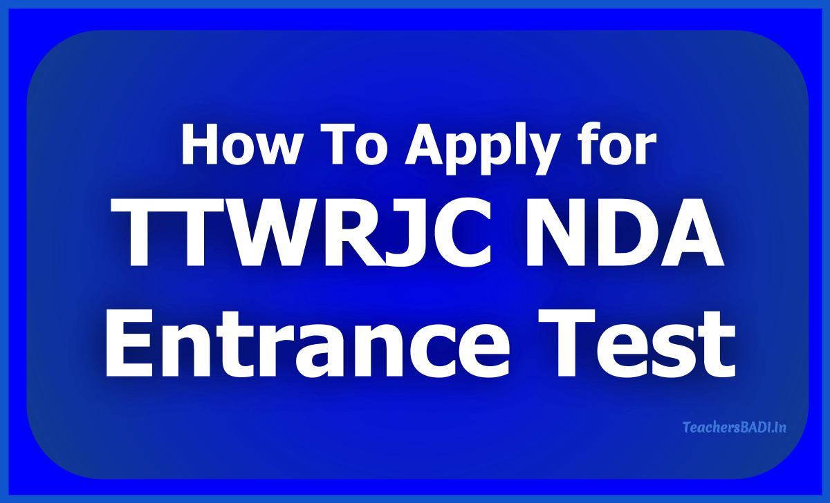 How To Apply for TTWRJC NDA Entrance Test